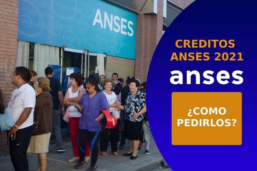 como solicitar creditos anses 2021